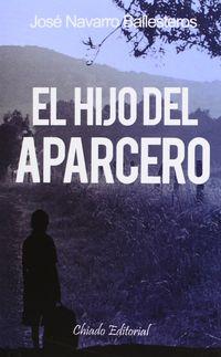 El hijo del aparcero - Jose Navarro Ballesteros