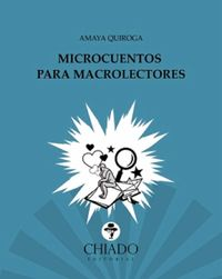 Microcuentos Para Macrolectores - Amaya Quiroga
