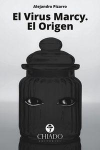 Virus Marcy, El - El Origen - Alejandro Pizarro