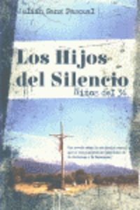 Los  hijos del silencio  -  Niños Del 36 - Julian Sanz Pascual