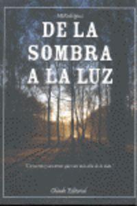 De La Sombra A La Luz - M. J. Rodriguez
