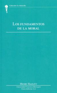 FUNDAMENTOS DE LA MORAL, LOS