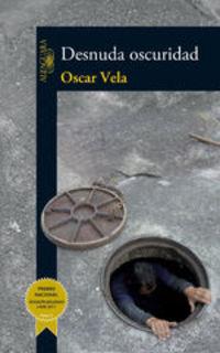 Desnuda Oscuridad - Oscar Vela