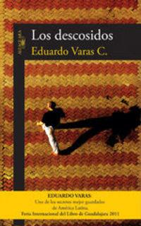 Los Descosidos - Eduardo Varas