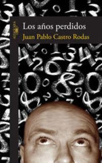 Los Años Perdidos - Juan Pablo Castro Rodas