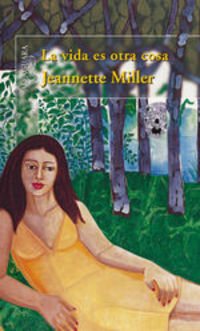 La Vida Es Otra Cosa - Jeannette Miller
