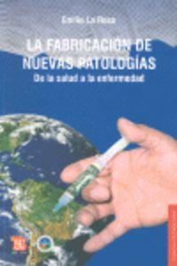 La fabricacion de nuevas patologias - Emilio La Rosa