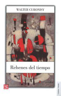Rehenes Del Tiempo - Walter Curonisy