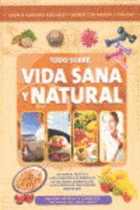 Todo Sobre Vida Sana Y Natural - Aa. Vv.