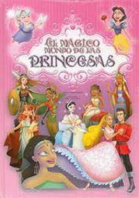 Magico Mundo De Las Princesas Latinbooks - Adriana  Ballesteros  /  Erica  Gonzalez