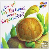 ¿por Que Las Tortugas Tienen Caparazon? - Aa. Vv.