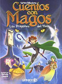 Cuentos Con Magos - Los Dragones Del Hielo - Adriana Ballesteros