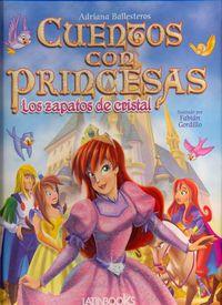 Cuentos Con Princesas - Los Zapatitos De Cristal - Adriana Ballesteros