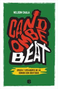 Candombe beat. Orígen y creadores de un sonido con identidad