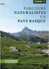 Parcours Naturalistes En Pays Basque Vol.1 - Cathy Constant Elissagaray