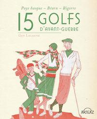 15 GOLFS D'AVANT-GUERRE - PAYS BASQUE, BEARN, BIGORRE