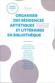 ORGANISER DES RESIDENCES ARTISTIQUES ET LITTERAIRES EN BIBLIOTHEQUE