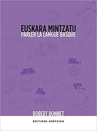 Euskara Mintzatu = Parler La Langue Basque - Robert Bonnet