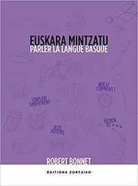 EUSKARA MINTZATU = PARLER LA LANGUE BASQUE