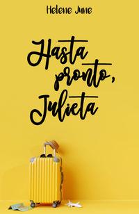 HASTA PRONTO JULIETA - TRILOGIA ROMANTICA JULIETA I