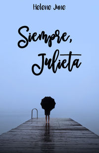 SIEMPRE JULIETA - TRILOGIA ROMANTICA JULIETA III