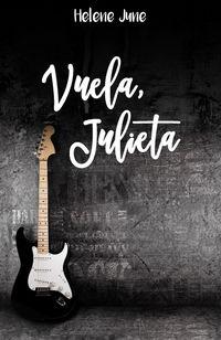VUELA JULIETA - TRILOGIA ROMANTICA JULIETA II