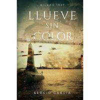 llueve sin color - bilbao 1937 - Sergio Garcia Rodrigo