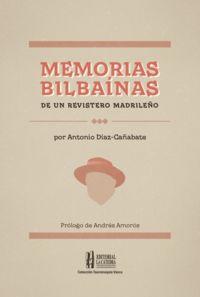 MEMORIAS BILBAINAS DE UN REVISTERO MADRILEÑO